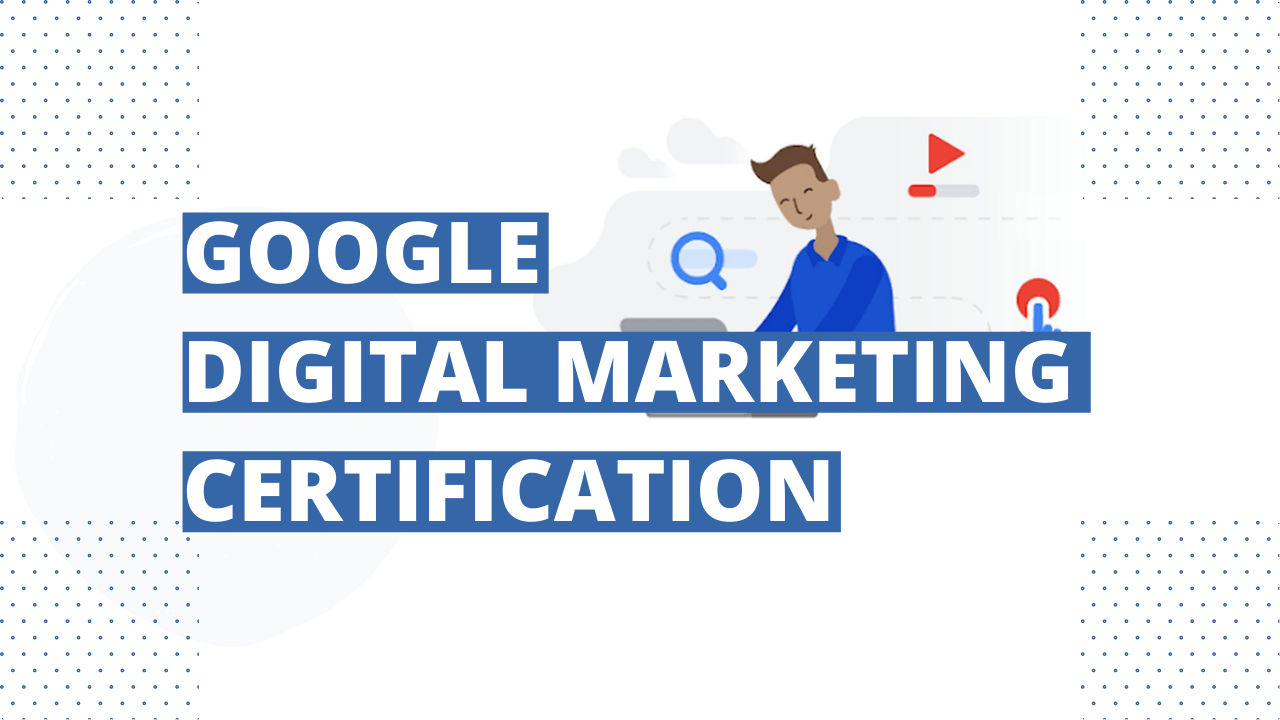 Google Digital Marketing Course