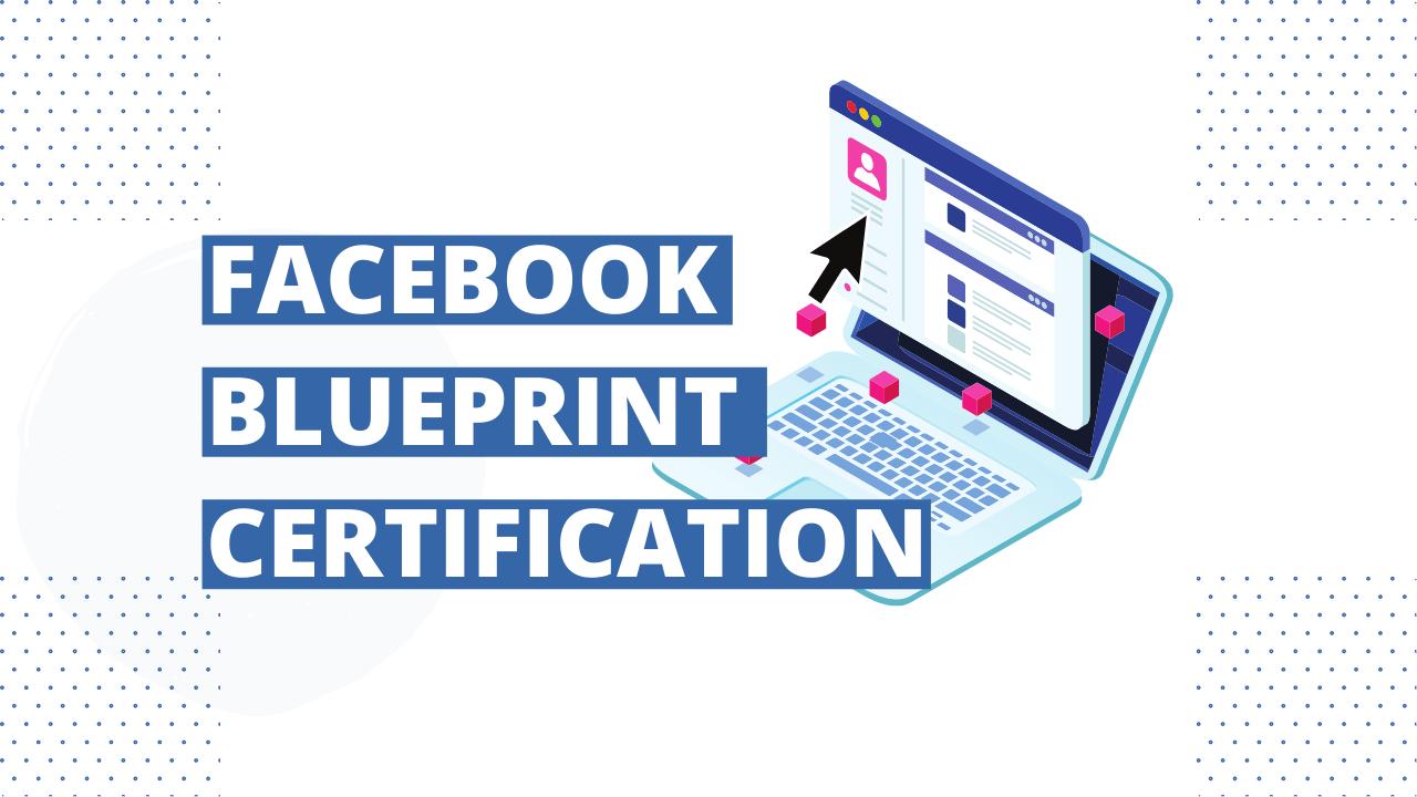 Facebook Blueprint Certification Review