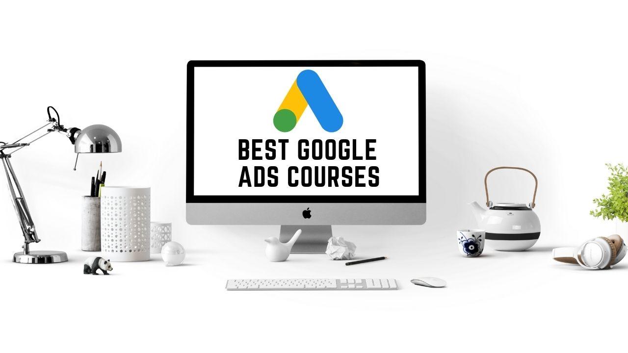 Best Google Ads Courses